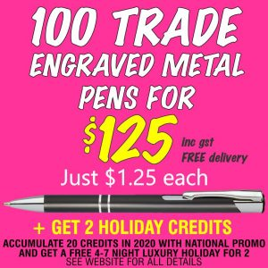 National Promo Hot Offer 100 Engraved trade pens for $125. Spend $1200 in 2020 and get a FREE Holiday