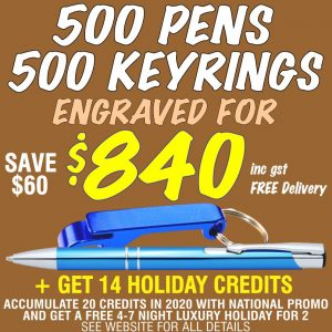 National Promo Hot Offer 500 Engraved Keyring Bottle Openers & 500 Engraved Trade pens for $840. Spend $1200 in 2020 and get a FREE Holiday